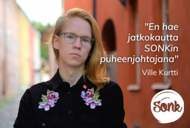 Ville Kurtti ei hae jatkokautta SONKin puheenjohtajana.